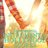 Sentimental Instrumental Hollywood Scores by Various Artists