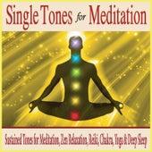 Single Tones for Meditation: Sustained Tones for Meditation, Zen Relaxation, Reiki, Chakra, Yoga & Deep Sleep by Robbins Island Music Group