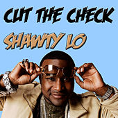 Cut The Check by Shawty Lo