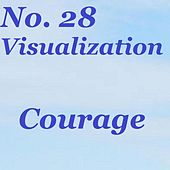 No. 28 Visualization: Courage by Sunrise Guided Visualizations