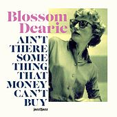 Ain't There Something That Money Can't Buy by Blossom Dearie