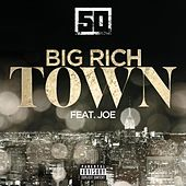 Big Rich Town (feat. Joe) by 50 Cent