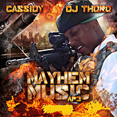 Mayhem Music by Cassidy