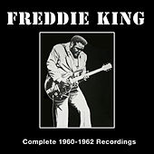 Complete 1960-1962 Recordings by Freddie King