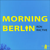 Morning Berlin by Ron Ractive