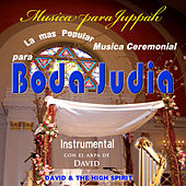 La Mas Popular Musica Ceremonial para Boda Judia by David & The High Spirit