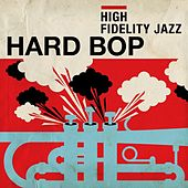 High Fidelity Jazz: Hard Bop by Various Artists