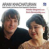 Aram Khachaturian: Violin Sonata and Daces from Gayaneh & Spartacus by Boris Berezovsky