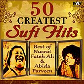 50 Greatest Sufi Hits Best of Nusrat Fateh Ali Khan & Abida Parveen Hit Songs by Various Artists