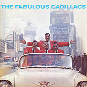 The Fabulous Cadillacs (Bonus Track Version) by The Cadillacs