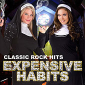 Expensive Habits - Classic Rock Hits by Various Artists