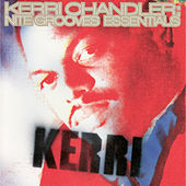 Nite Grooves Essentials by Kerri Chandler