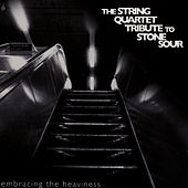 Stone Sour, Embracing The Heaviness: The String Quartet Tribute to by Vitamin String Quartet