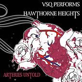 Hawthorne Heights, Arteries Untold: The String Quartet Tribute to by Vitamin String Quartet