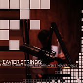 A String Quartet Tribute To John Mayer: Heavier Things - Heavier Strings by Vitamin String Quartet