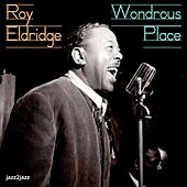 Wondrous Place by Roy Eldridge