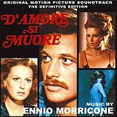 D'amore si muore (Original Motion Picture Soundtrack) (Definitive Edition Remastered) by Ennio Morricone