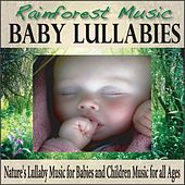 Rainforest Music Baby Lullabies: Nature's Lullaby Music for Babies and Children Music for All Ages by Robbins Island Music Group