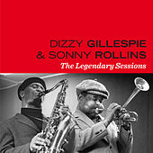 The Legendary Sessions (feat. Sonny Stitt) [Bonus Track Version] by Sonny Rollins