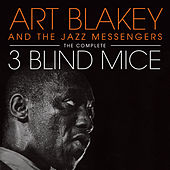 The Complete 3 Blind Mice (Bonus Track Version) by Art Blakey
