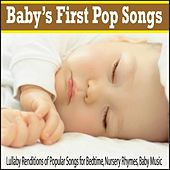 Baby's First Pop Songs: Lullaby Renditions of Popular Songs for Bedtime, Nursery Rhymes, Baby Music by Robbins Island Music Group