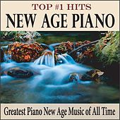 Top #1 Hits New Age Piano: Greatest Piano New Age Music of All Time by Robbins Island Music Group