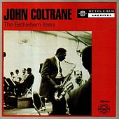 The Bethlehem Years by John Coltrane