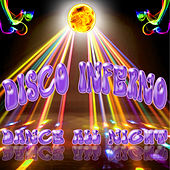 Disco Inferno Dance All Night by Various Artists