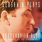 Gershwin Plays Rhapsody In Blue by George Gershwin