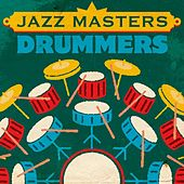 Jazz Masters: Drummers by Various Artists