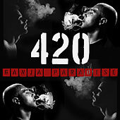 420 Ganja Paradise: The Best Reggae and Dub for Smoking and Toking by Various Artists