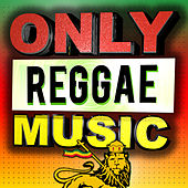 Only Reggae Music by Various Artists