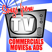 Songs from TV Commercials Movies & Ads by Various Artists