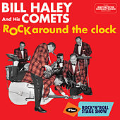 Rock Around the Clock + Rock 'N' Roll Stage Show (Bonus Track Version) by Bill Haley & the Comets