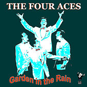 Garden in the Rain by Four Aces