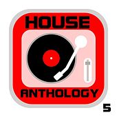 House Anthology, Vol. 5 by Various Artists