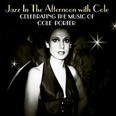 Jazz In The Afternoon With Cole - Celebrating The Songs Of Cole Porter by Various Artists