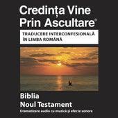 Noul Testament Română (Dramatizat) Versiunea Interconfesional - Romanian Bible (Dramatized) by The Bible