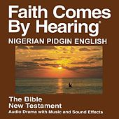 Nigerian Pidgin English New Testament (Dramatized) by The Bible