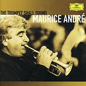 Maurice André - The trumpet shall sound by Various Artists