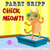 Check Meowt by Parry Gripp
