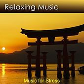 Be Stress and Anxiety Free With Relaxing Music (Music for Stress) by Dr. Harry Henshaw