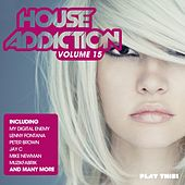House Addiction, Vol. 15 by Various Artists
