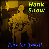 Blue for Hawaii by Hank Snow