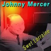 Sweet Lorraine by Johnny Mercer