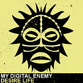 Desire Life by My Digital Enemy