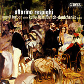 Ottorino Respighi: Original Compositions For Violin & Piano by Ingolf Turban