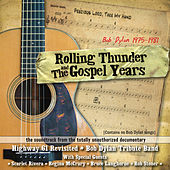 Rolling Thunder And The Gospel Years Soundtrack by Bob Dylan