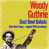 Dust Bowl Ballads (Dust Bowl Songs – Original 1940 Recordings) by Woody Guthrie