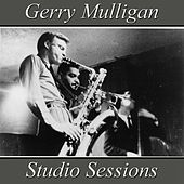 Gerry Mulligan Studio Sessions by Gerry Mulligan
